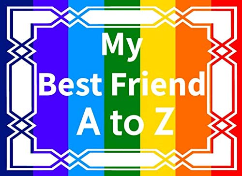 My Best Friend A to Z: Reasons Why I Love You Fill in the Blank Book (I love you books)