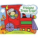 Freight Train Trip!: A Lift-the-Flap Adventure
