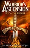 Warrior's Ascension (the Legacy Series: Prequel), Jason Varrone, 1482658089