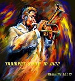 Trumpet Style in Jazz by [Ellis, Geraint]