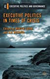 Executive Politics in Times of Crisis, , 0230304869