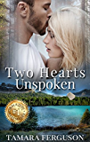TWO HEARTS UNSPOKEN (Two Hearts Wounded Warrior Romance Book 2)