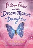 Philippa Fisher and the Dream-Maker's Daughter, Liz Kessler, 0606231781