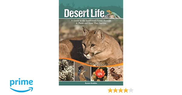 Desert life a guide to the southwests iconic animals plants and desert life a guide to the southwests iconic animals plants and how they survive karen krebbs 9781591935551 amazon books fandeluxe Choice Image