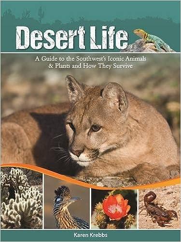 Desert life a guide to the southwests iconic animals plants and desert life a guide to the southwests iconic animals plants and how they survive karen krebbs 9781591935551 amazon books fandeluxe Gallery
