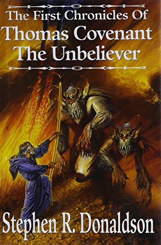 The First Chronicles of Thomas Covenant the Unbeliever: Lord Foul's Bane; The Illearth War; The Power That Preserves