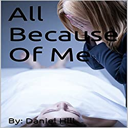 All Because of Me....