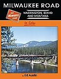 img - for Milwaukee Road: Washington, Idaho, Montana In Color book / textbook / text book