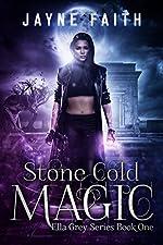 Stone Cold Magic (Ella Grey Series Book 1)