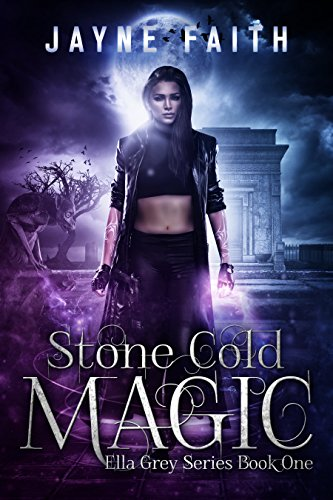 Stone Cold Magic (Ella Grey Series Book 1) by [Faith, Jayne]