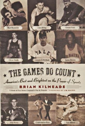 Book cover from The Games Do Count, Americas Best and Brightest on the Power of Sports (SIGNED) by Brian Kilmeade