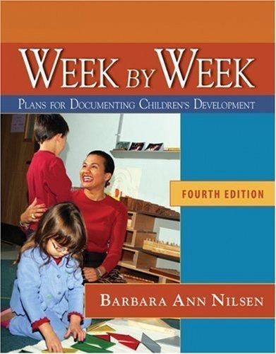 Week by Week: Plans for Documenting Children's Development by Barbara Ann Nilsen (2007-08-14)