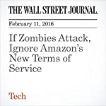 If Zombies Attack, Ignore Amazon's New Terms of Service | Sarah E. Needleman
