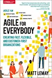 #9: Agile for Everybody: Creating Fast, Flexible, and Customer-First Organizations