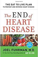 The End of Heart Disease: The Eat to Live Plan to Prevent and Reverse Heart Disease Paperback