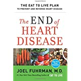 Die End of Heart Disease: The Eat to Live Plan to Prevent and Reverse Heart Disease