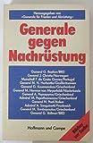 Generale gegen Nachru?stung (Bu?cher zur Sache) (German Edition) [Jan 01, 1983] Hrsg. Bastian, Gert: