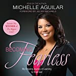Becoming Fearless: My Ongoing Journey of Learning to Trust God | Michelle Aguilar