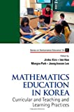 Mathematics Education in Korea - Vol. 1, Jinho Kim, 981440585X
