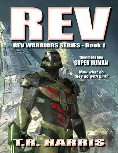 REV: REV Warriors Book 1 by T.R. Harris
