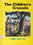 img - for The Children's Crusade (A First Fact Books) book / textbook / text book