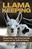 img - for Llama Keeping Raising Llamas - Step by Step Guide Book... farming, care, diet, health and breeding by Harry Fields (2014-07-07) book / textbook / text book