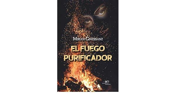 El fuego purificador (Edificar Universos): Amazon.es: Ginessanz, Mirian: Libros