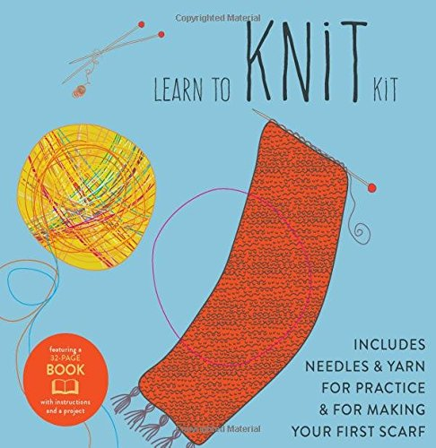 Learn to Knit Kit: Includes Needles and Yarn for Practice and for Making Your First Scarf-featuring a 32-page book with instructions and a project (First Time) (Learn Knitting)