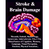 STROKE & BRAIN DAMAGE: Thrombi, Emboli, Transient Ischemic Attacks, Hemorrhage, Aneurysms, Athersclerosis, Subtle Symptoms, Localization of Brain Injury, ... Visual Perception, Physical Sensation...