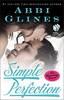 Simple Perfection: A Rosemary Beach Novel (The Rosemary Beach Series Book 6) by [Glines, Abbi]