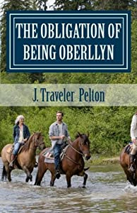 The Obligation of Being Oberllyn: Book 3 of the Oberllyn Trilogy (The Oberllyn Triology) (Volume 3)