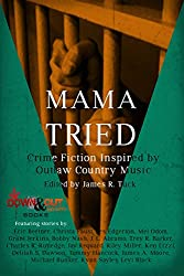 Mama Tried (Crime Fiction Inspired By Outlaw Country Music Book 1)