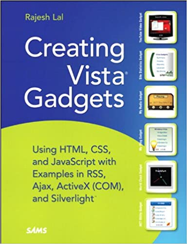 ,,IBOOK,, Creating Vista Gadgets: Using HTML, CSS And JavaScript With Examples In RSS, Ajax, ActiveX (COM) And Silverlight. Cross videos India dealing National
