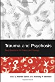 Trauma and Psychosis: New Directions for Theory and Therapy