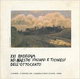 XXI Rassegna dei Maestri Italiani e Ticinesi dellâ€TMOttocento
