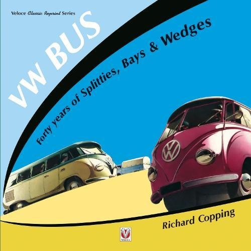 (VW Bus - 40 Years of Splitties, Bays & Wedges (Classic Reprint))