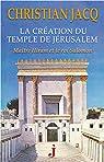 La création du Temple de Jérusalem par Jacq
