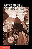 "Anastasia Piliavsky, ed., ""Patronage as Politics in South Asia"" (