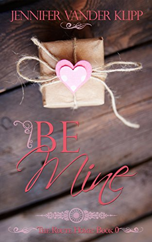 Be Mine: The Route Home Book 0 by [Vander Klipp, Jennifer]