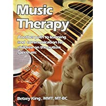Music Therapy: Another Path to Learning and Communication for Children in the Autism Spectrum
