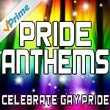 Pride Anthems (Celebrate Gay Pride)