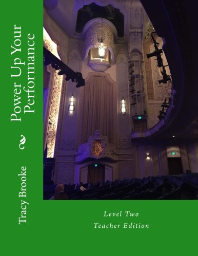 Power up your Performance! Level 2: Teacher Edition (Theatre Arts 1 and 2) (Volume 21)