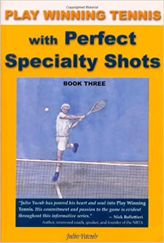 Book Play Winning Tennis with Perfect Specialty Shots by Julio Yacub (2008-07-15)