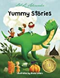 Yummy Stories: Fruits, Vegetables and Healthy Eating Habits (Read aloud; Volume: 1)