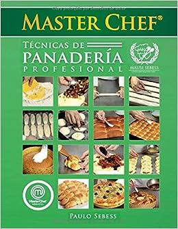 Técnicas de Panadería Profesional Master Chef: Mausi Sebess ...