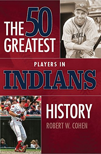 [EBOOK] The 50 Greatest Players in Indians History [W.O.R.D]