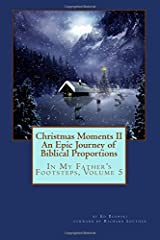 Christmas Moments II: An Epic Journey of Biblical Proportions (In My Father's Footsteps) (Volume 5) Paperback