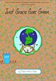 Just Grace Goes Green (The Just Grace Series)
