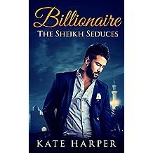 ROMANCE: Sheikh Romance - The Sheikh Seduces: (Sheikh Romance Contemporary New Adult Fantasy Billionaire Romance)