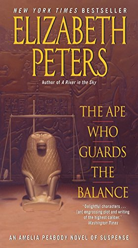 The Ape Who Guards the Balance: An Amelia Peabody Novel of Suspense (Amelia Peabody Series)